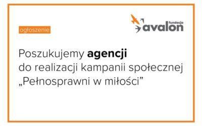 """OGŁOSZENIE – Wybór agencji dokampanii społecznej """"Pełnosprawni wmiłości"""""""